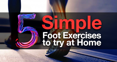 5 Simple Foot Exercises to Try at Home